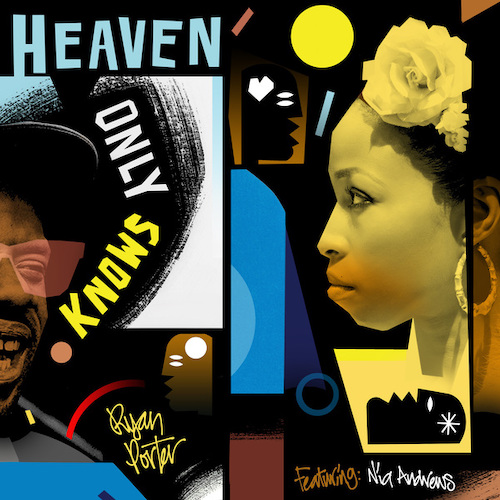 Ryan Porter shares new cut 'Heaven Only Knows' featuring Nia Andrews.