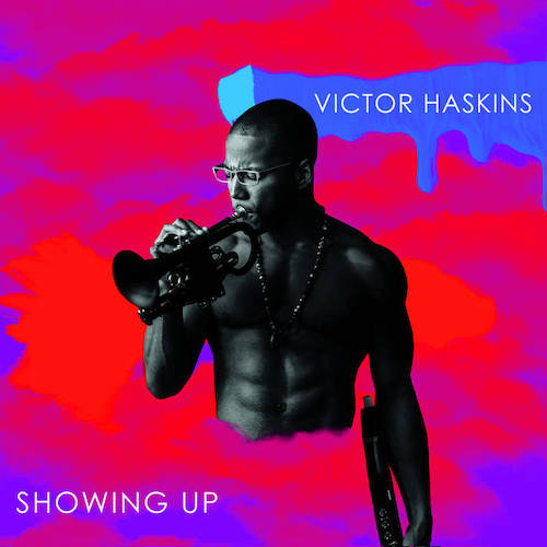 Victor Haskins - Showing Up