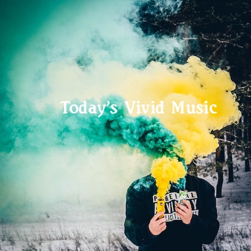New Music Playlist: Today's Vivid Music