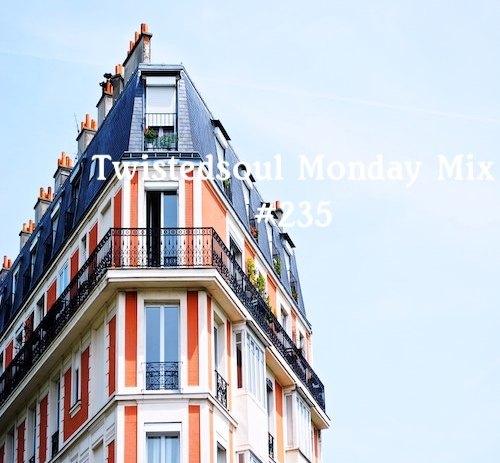 Twistedsoul Monday Mix #235.