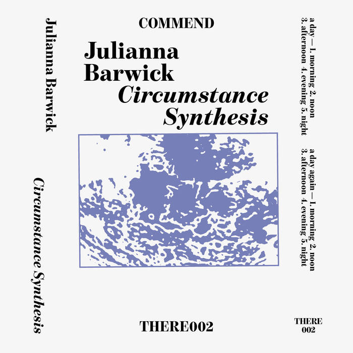 Julianna Barwick - Circumstance Synthesis EP.