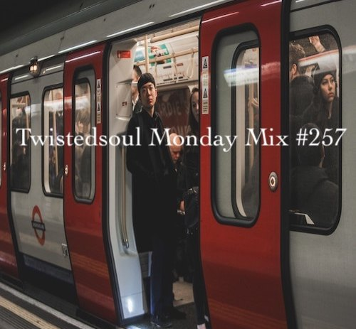 Brand new for you it's Twistedsoul Monday Mix #257!