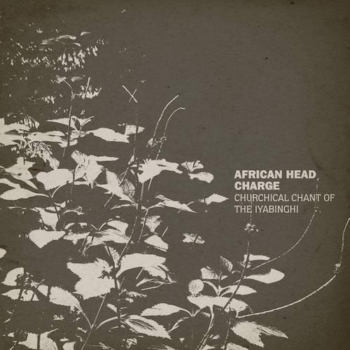 African Head Charge - Churchical Chant Of The Iyabinghi.