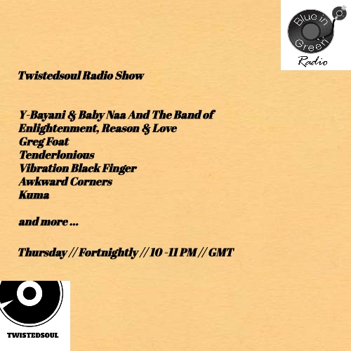 Twistedsoul on Blue In Green Radio.