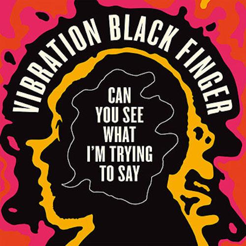 New album incoming from Vibration Black Finger.