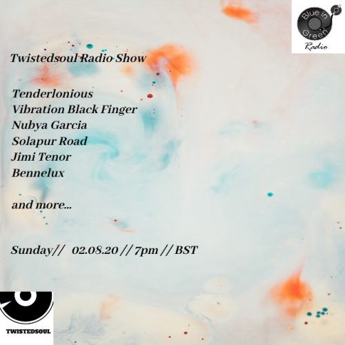 New Twistedsoul show on Blue In Green Radio.