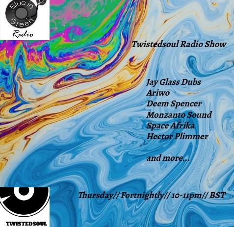 Twistedsoul back on Blue In Green Radio.