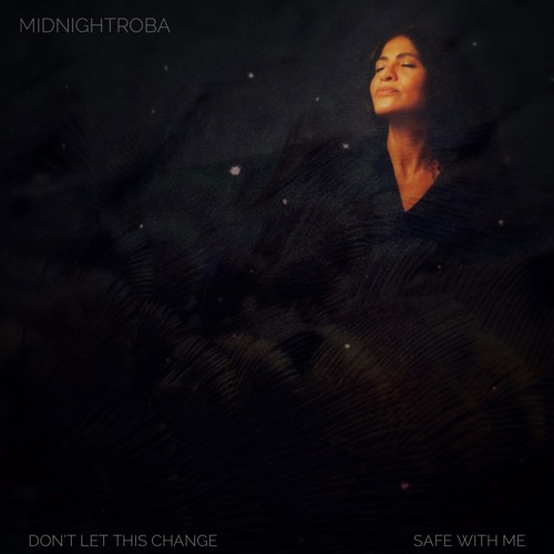 MidnightRoba - Don't Let This Change