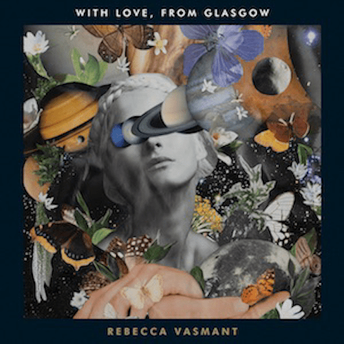 Rebecca Vasmant Announces New Label + Debut LP - 'With Love, From Glasgow'.