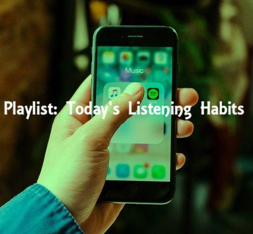 Playlist: Today's Listening Habits.