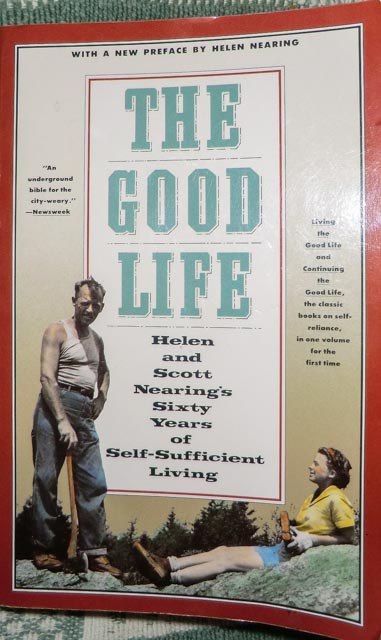 """Cover of the book titled """"The Good Life"""" by Scott and Helen Nearing"""