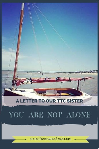 A Letter to our ttc sister