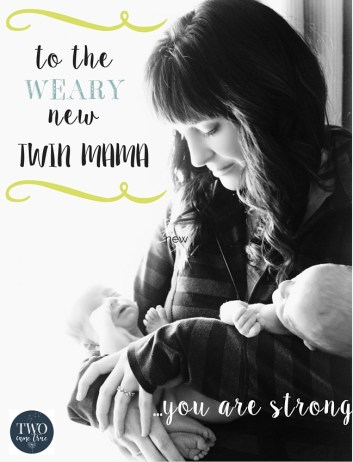 encouragement for an overwhelmed new twin mom
