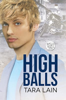 High Balls by Tara Lain: Blog Tour, Exclusive Guest Post & Excerpt, & Giveaway