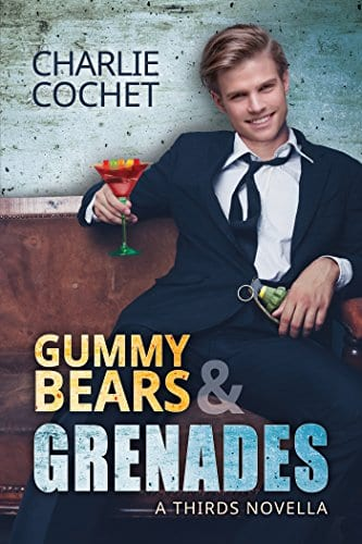 Gummy Bears & Grenades by Charlie Cochet: Release Day Review with Giveaway