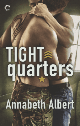 Tight Quarters (Out of Uniform #6) by Annabeth Albert: Exclusive Excerpt, Blog Tour, Release Day Review and Giveaway