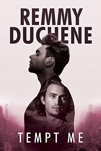 Tempt Me by Remmy Duchene: Exclusive Guest Post and Release Day Review