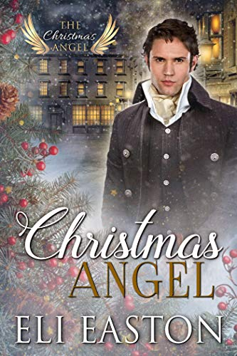 Christmas Angel (The Christmas Angel Book 1) by Eli Easton: Blog Tour, New Release Review and Giveaway