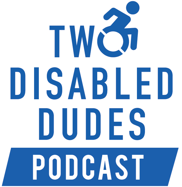 Two Disabled Dudes Podcast