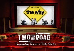 "Our Saturday Night Travel Flick Picks: Finding ""The Way"""