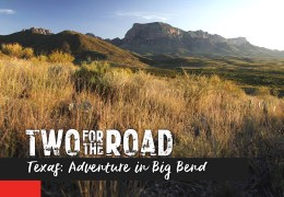 Episode Promo! Two for the Road: Adventure in Big Bend Texas