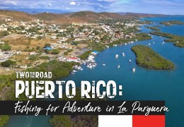 Episode Extra: Fishing for Adventure in La Parguera, Puerto Rico