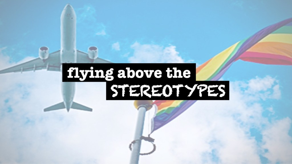Flying Above The Stereotypes
