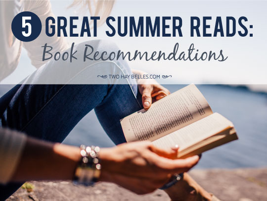 5 Great Summer Reads: Book Recommendations