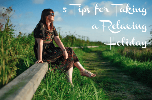 Tips for a relaxing holiday