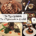 Guest post from The Rare Welshbit – Top 5 Restaurants in Cardiff