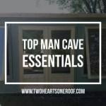 Top Man Cave Essentials