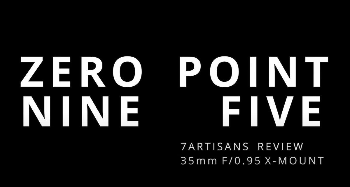 7Artisans 35mm F/0.95 for Fujifilm