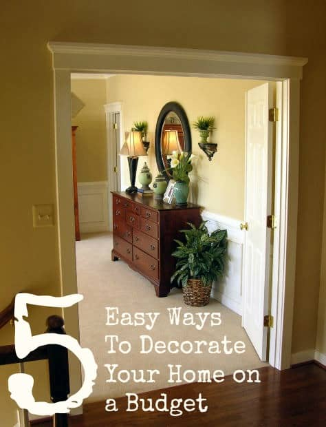 5 easy ways to decorate your home on a budget - Home decor on a budget ...