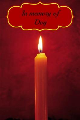 In Memory of Dog