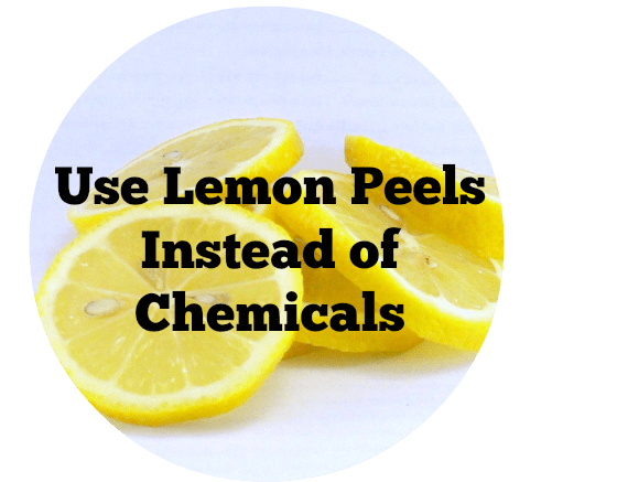 Use Lemon Peels Instead of Chemicals