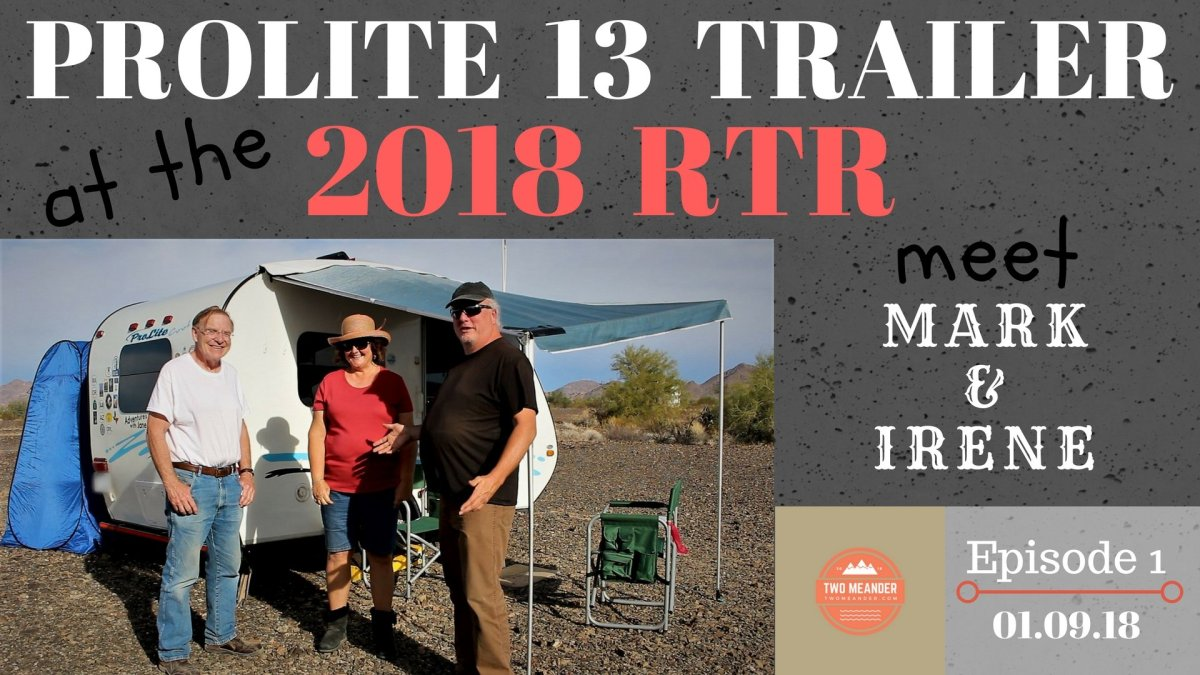 Episode 11-RTR 2018. Meet Mark and Irene in their 2014 Prolite 13 Trailer.
