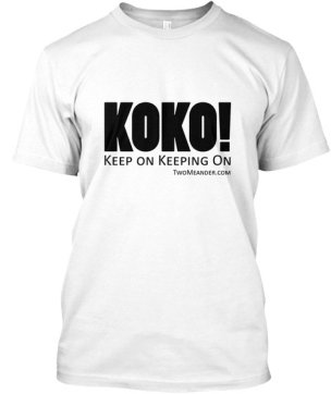 Photo: T-Shirt with KOKO: Keep On Keeping On slogan