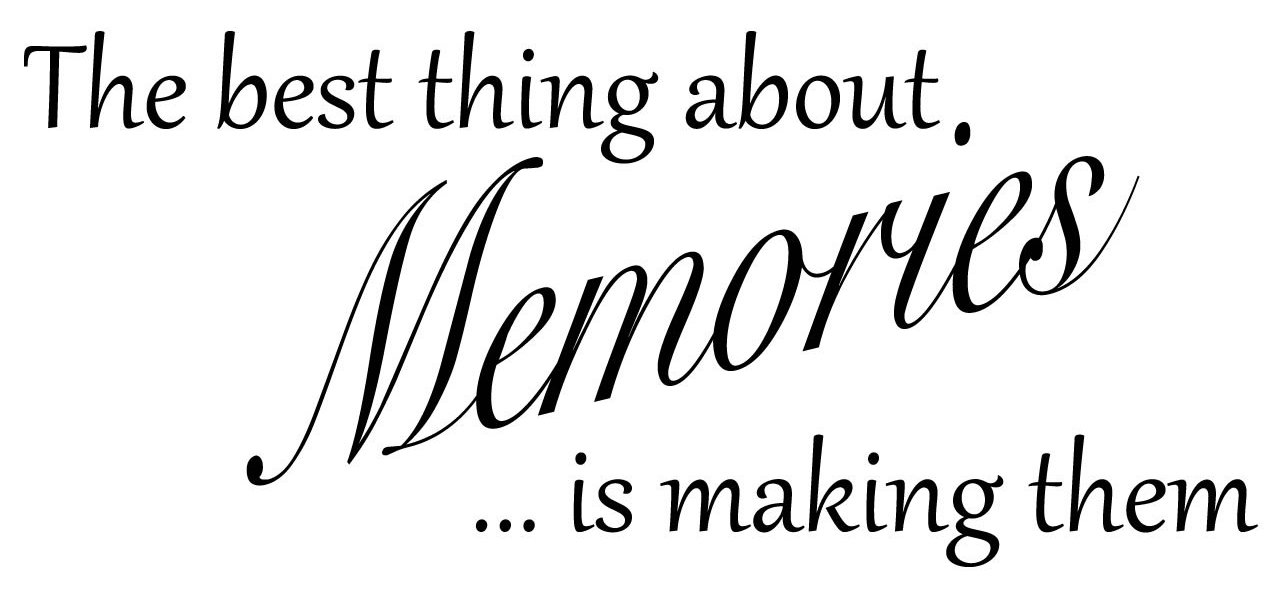 the-best-thing-about-memories-is-making-them.jpg
