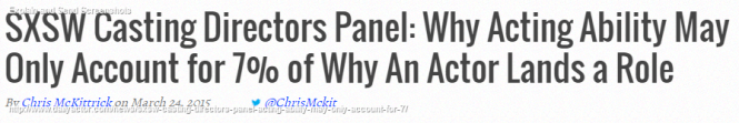 SXSW Casting Directors Panel- Why Acting Ability May Only Account for 7% of Why An Actor Lands a Role - Daily Actor