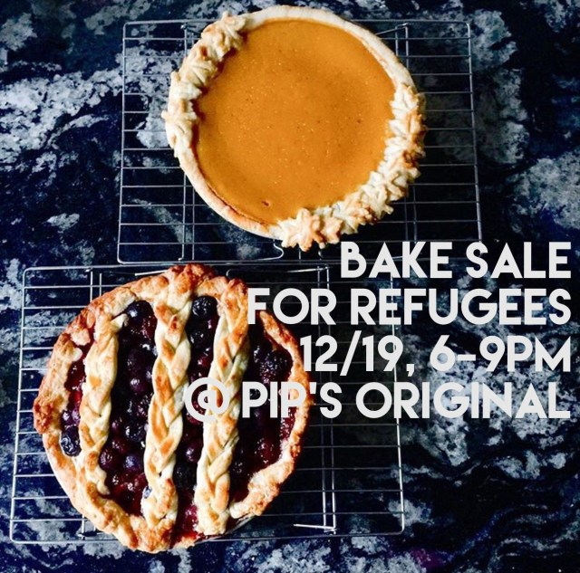 Bake Sale for Refugees 12/19, 6-9pm @ Pip's Original