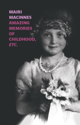 Amazing Memories of Childhood by Mairi MacInnes