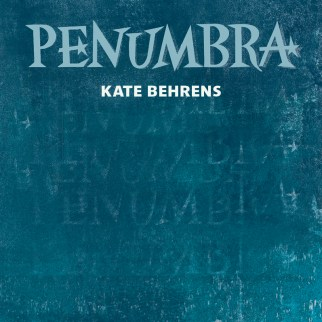 Penumbra by Kate Behrens
