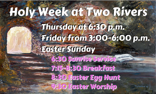 Holy Week at Two Rivers