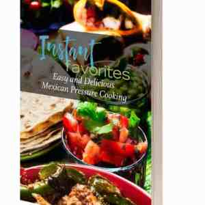 Instant Favs Mexican 3D - Instant Favorites: Easy & Delicious Mexican Pressure Cooking (PDF) - //twosleevers.com
