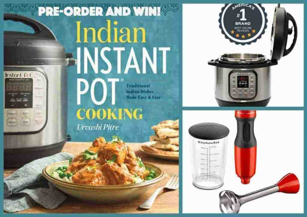 Pre-order the Indian Instant Pot Cookbook and Enter for a chance to Win an Instant Pot Mini and a Kitchenaid Immersion Blender