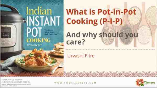Learn how to do Pot in Pot cooking in your Pressure Cooker or Instant Pot. When to use PIP, how to do it, and tips to be successful.