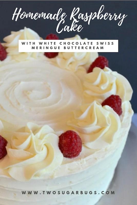 Homemade Raspberry Cake with White Chocolate Swiss Meringue Buttercream #twosugarbugs #cake #raspberries #whitechocolateswissmeringue