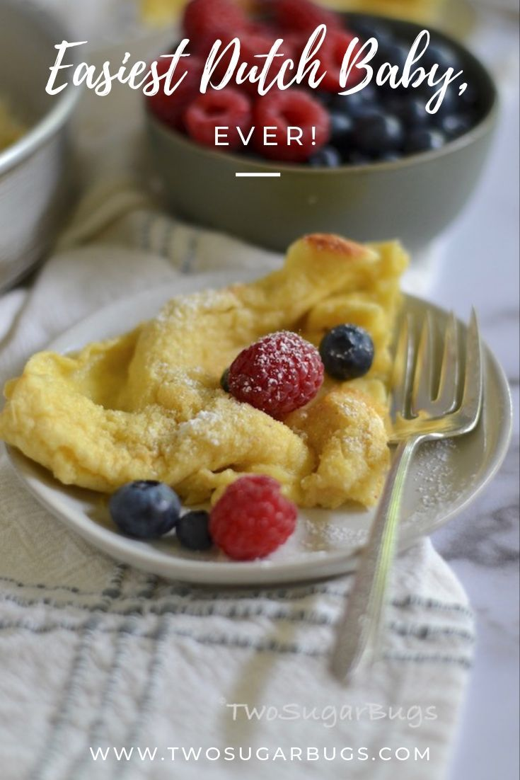 Easiest Dutch Baby Ever! ~ Seriously, the easiest Dutch Baby recipe.  No special tools required and perfect for a busy morning, but also special enough for entertaining. ~ #twosugarbugs #dutchbabyrecipe #easyrecipe #easybreakfast