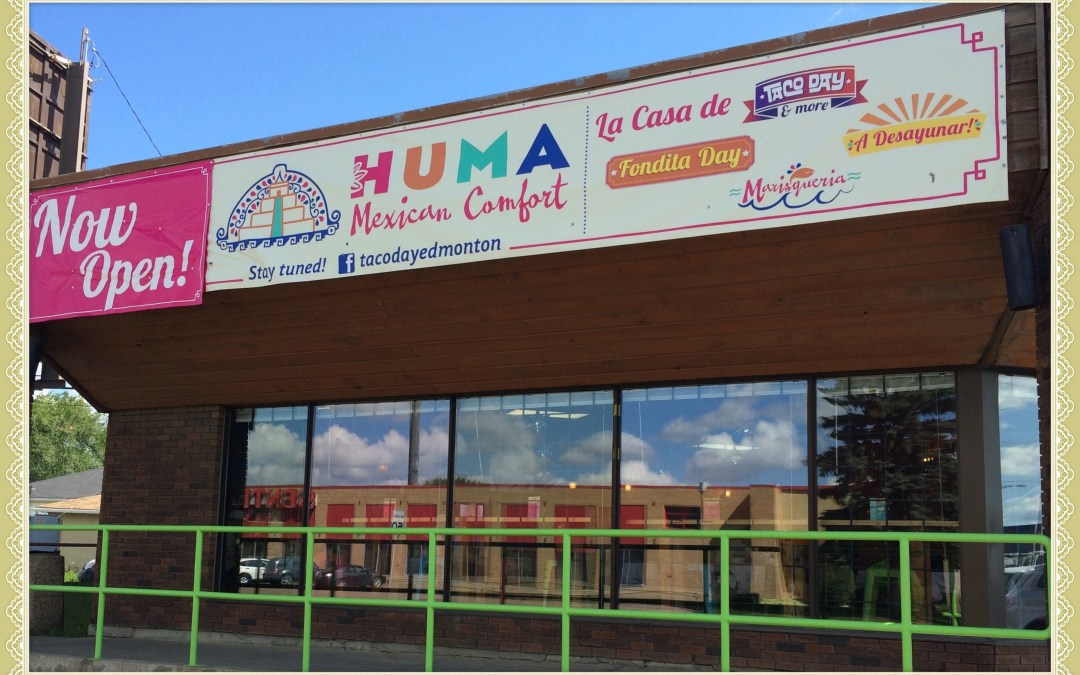 Huma – Mexican Comfort Food in Edmonton