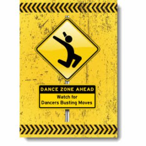 This grunge inspired design has bold black & yellow Dance Zone / Caution sign with a Pictogram Dancer spotlighting the athleticism & control exhibited by a jazz or modern dancer